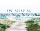 The truth is, everyone longs to be beloved.